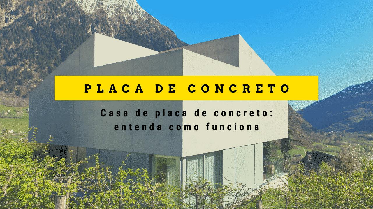 Casa de placa de concreto: entenda como funciona